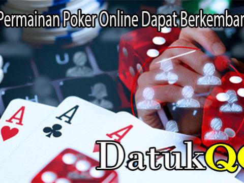 Alasan Permainan Poker Online Dapat Berkembang Pesat