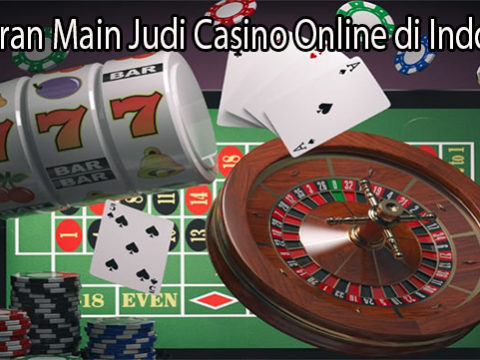 Peraturan Main Judi Casino Online di Indonesia