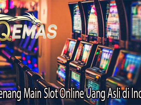 Trik Menang Main Slot Online Uang Asli di Indonesia