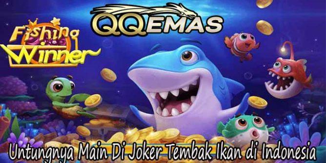 Untungnya Main Di Joker Tembak Ikan di Indonesia